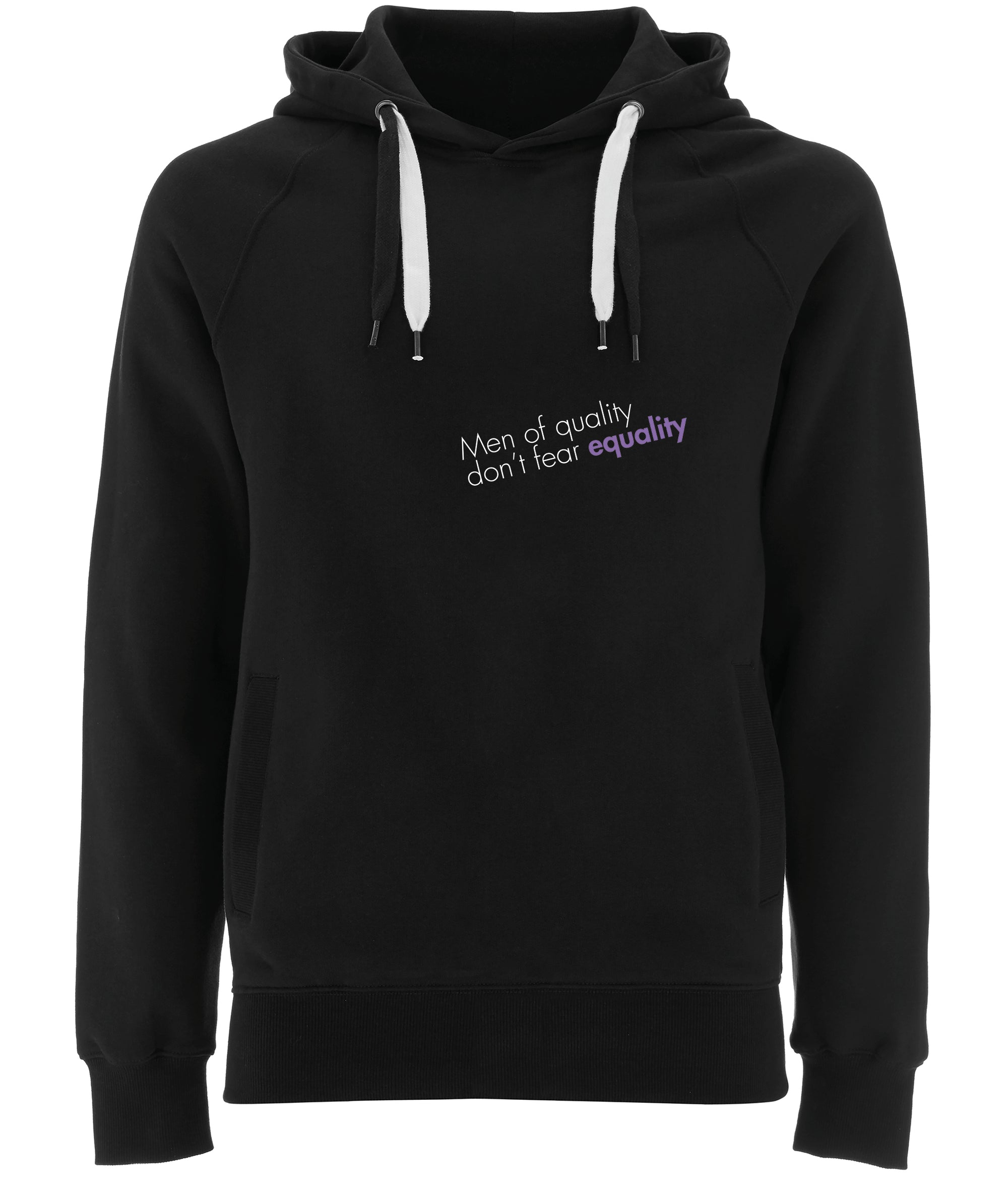 Men Of Quality Don't Fear Equality Organic Combed Cotton Hoodie Black