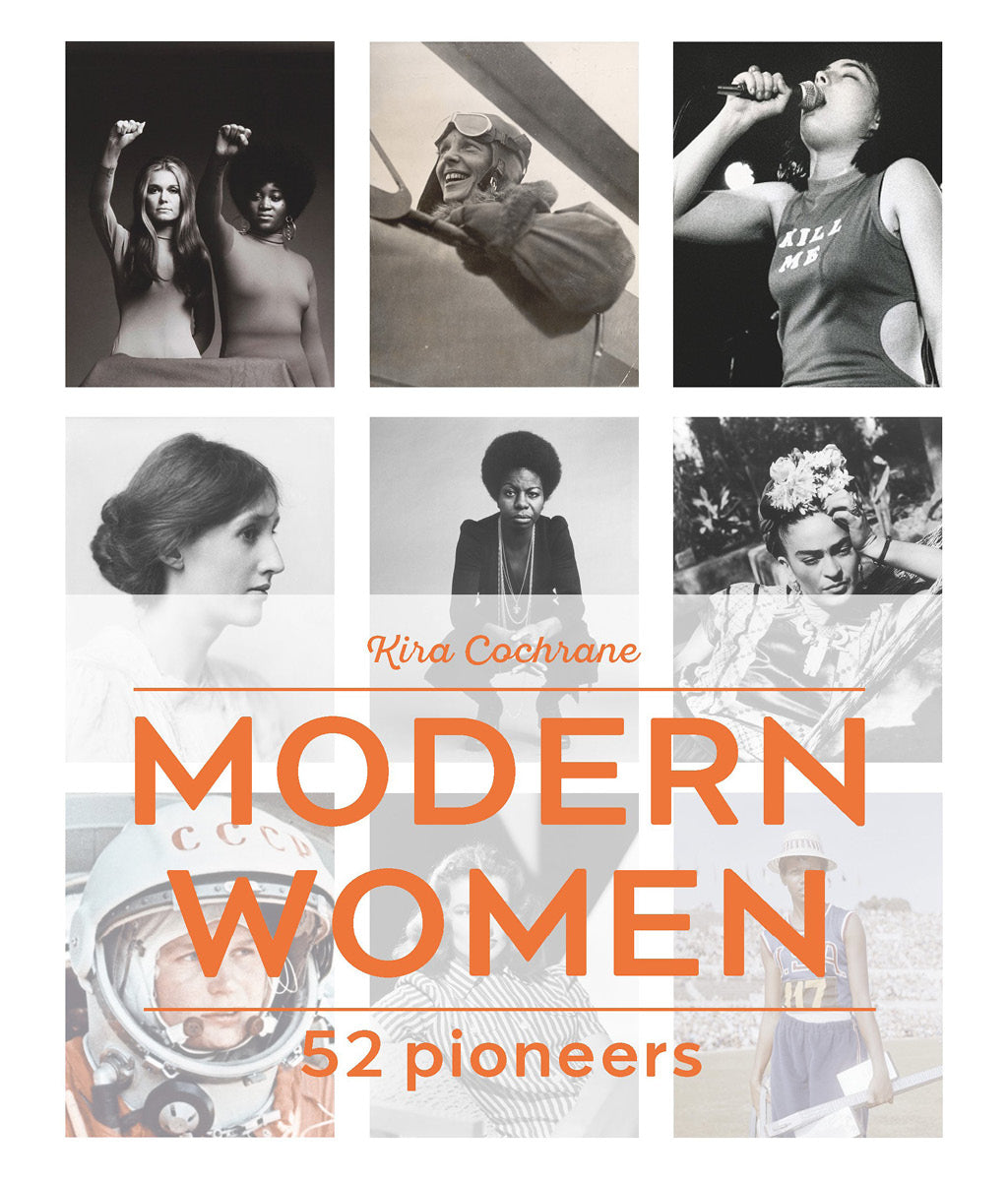 Modern Women: 52 Pioneers by Kira Cochrane