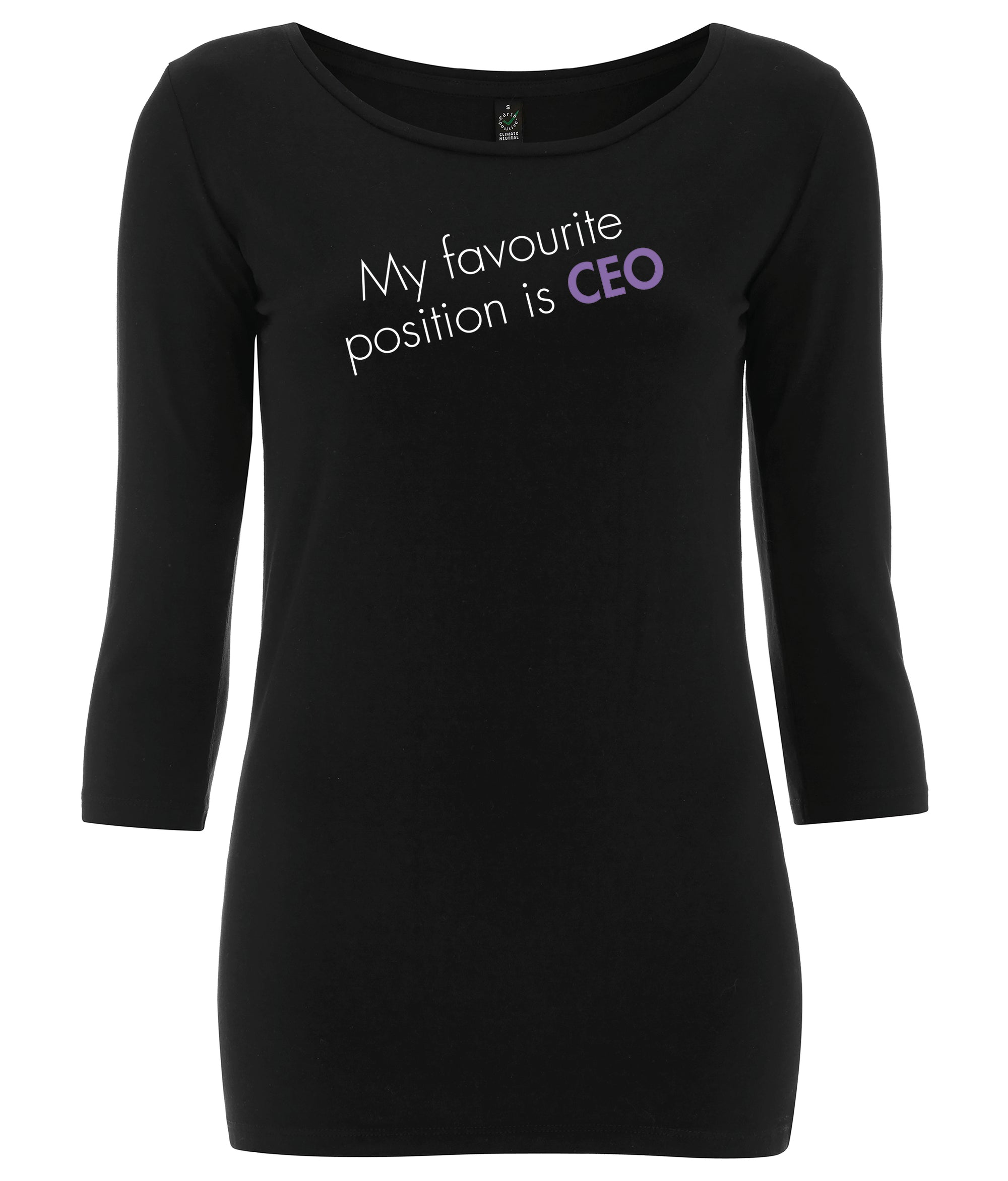 My Favourite Position Is CEO 3/4 Sleeve Organic Feminist T Shirt Black