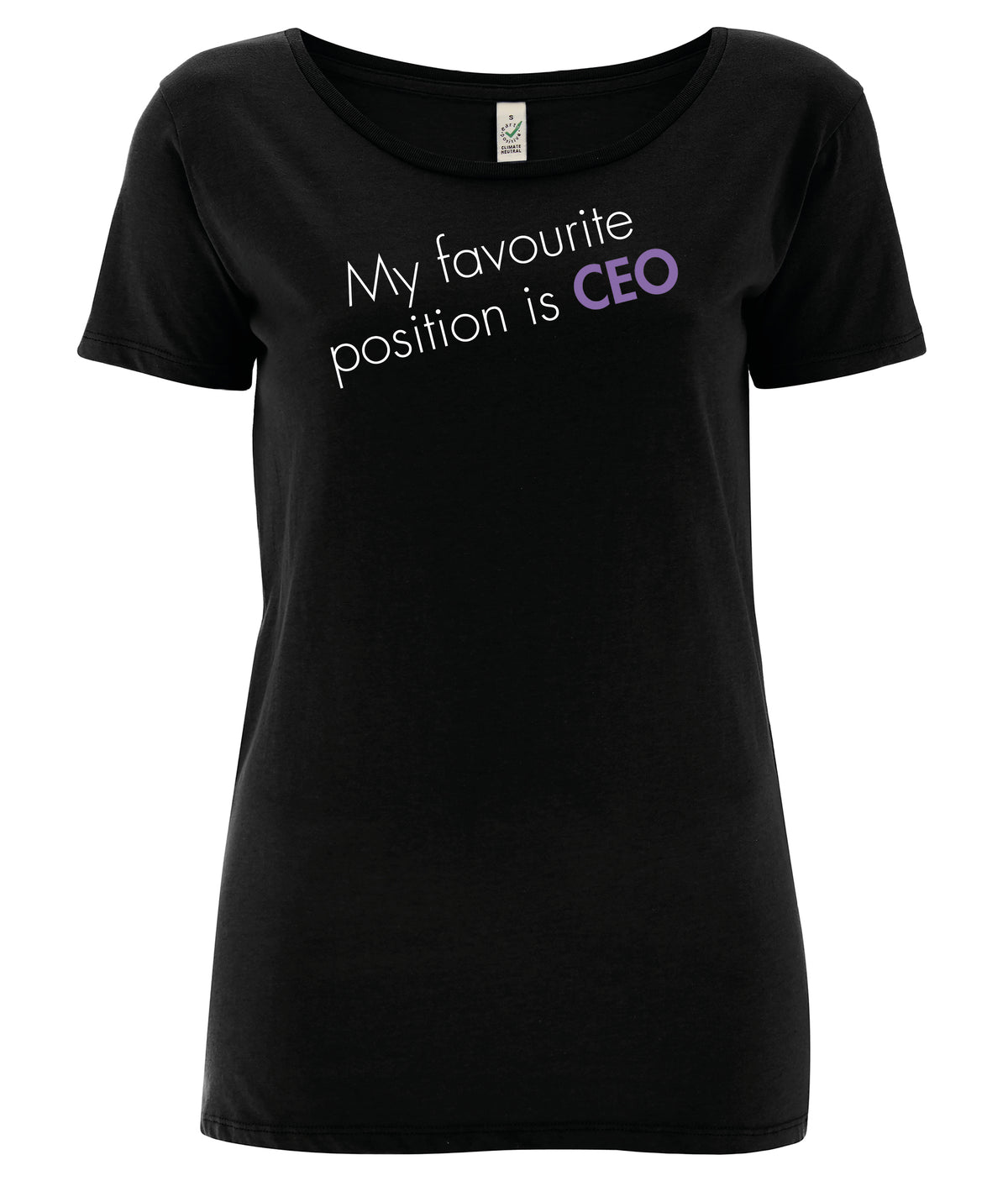 My Favourite Position Is CEO Open Neck Organic Feminist T Shirt Black