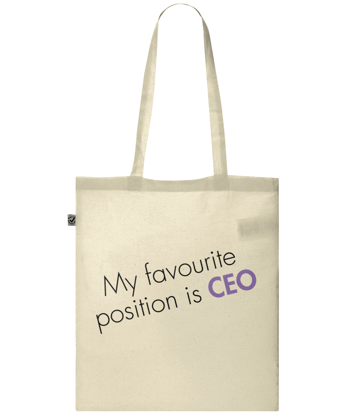 My Favourite Position Is CEO Organic Combed Cotton Tote Bag Natural