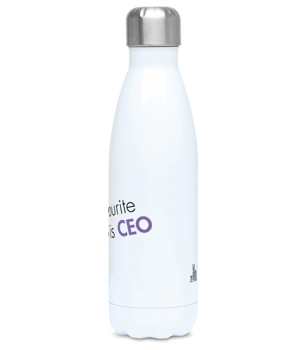 Feminist Water Bottle - My Favourite Position Is CEO - Right
