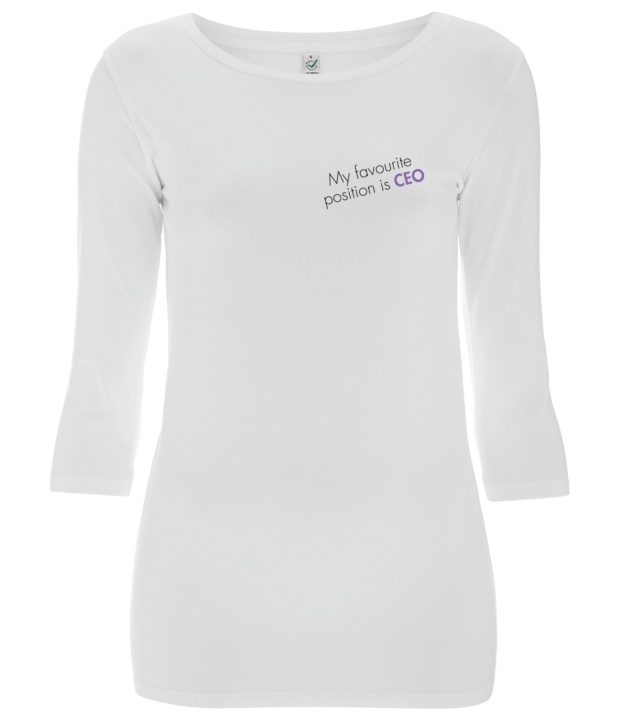 My Favourite Position Is CEO 3/4 Sleeve Organic Feminist T Shirt White