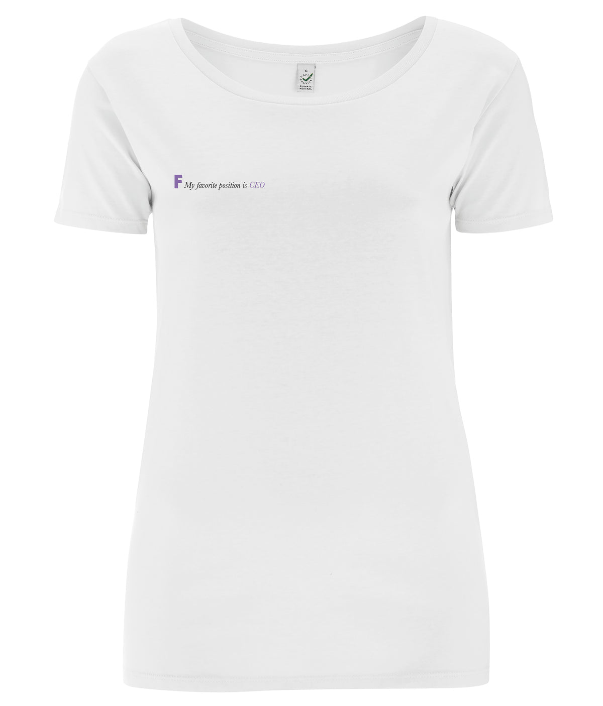 My Favourite Position Is CEO Open Neck Organic Feminist T Shirt White