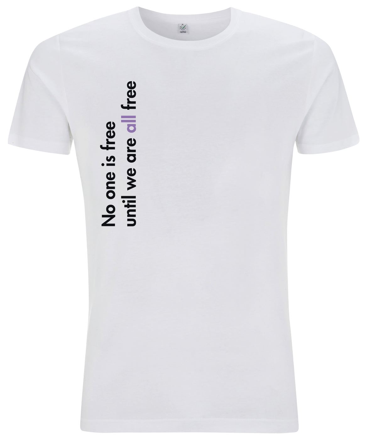 No One Is Free Until We Are All Free Organic Mens Feminist T Shirt White