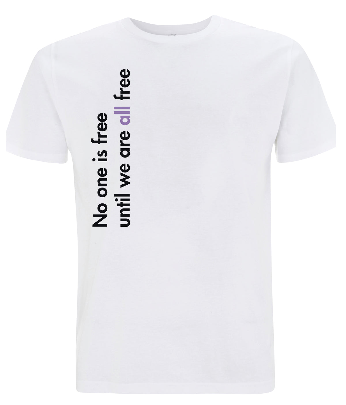 No One Is Free Until We Are All Free Organic Feminist T Shirt White