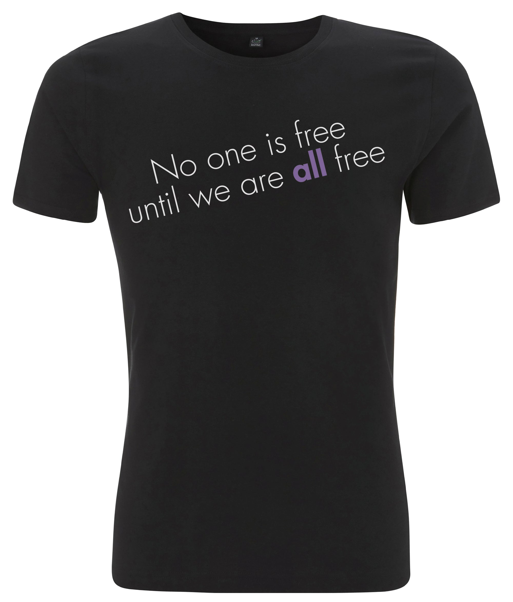 No One Is Free Until We Are All Free Organic Mens Feminist T Shirt Black