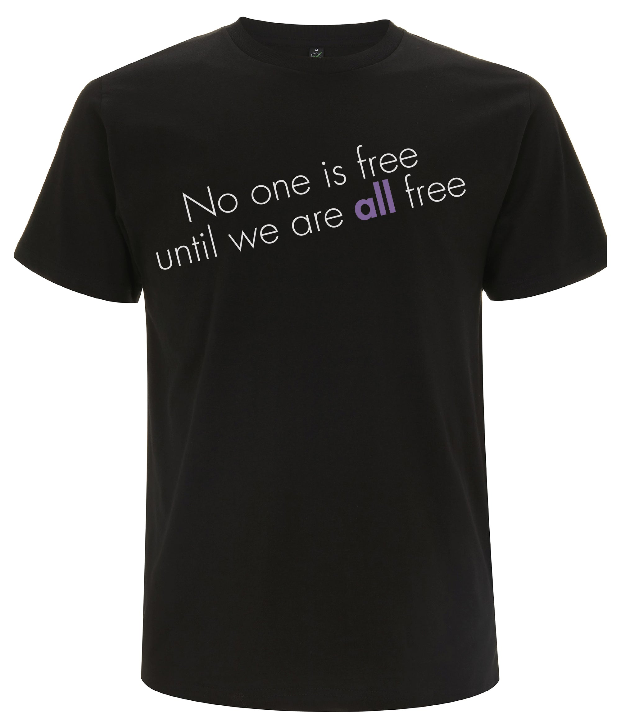 No One Is Free Until We Are All Free Organic Feminist T Shirt Black