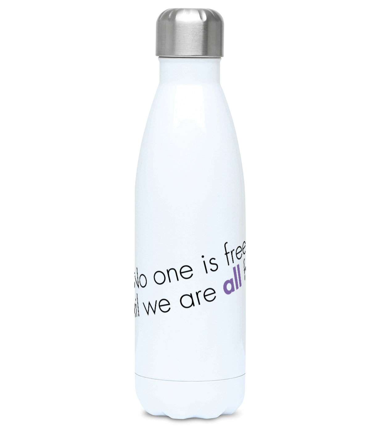 Feminist Water Bottle - No One Is Free Until We Are All Free - Front