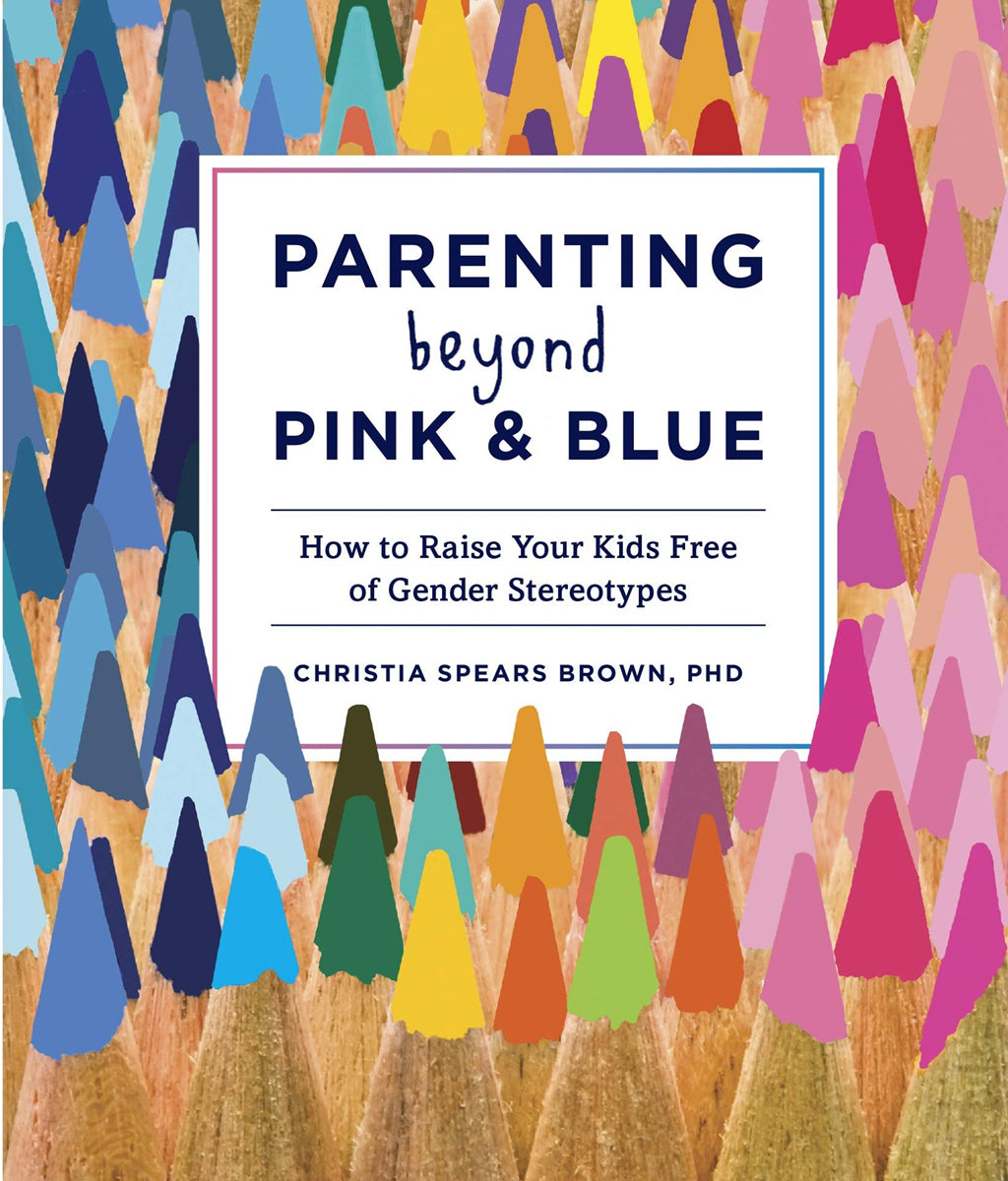 Parenting Beyond Pink and Blue Christia Spears Brown