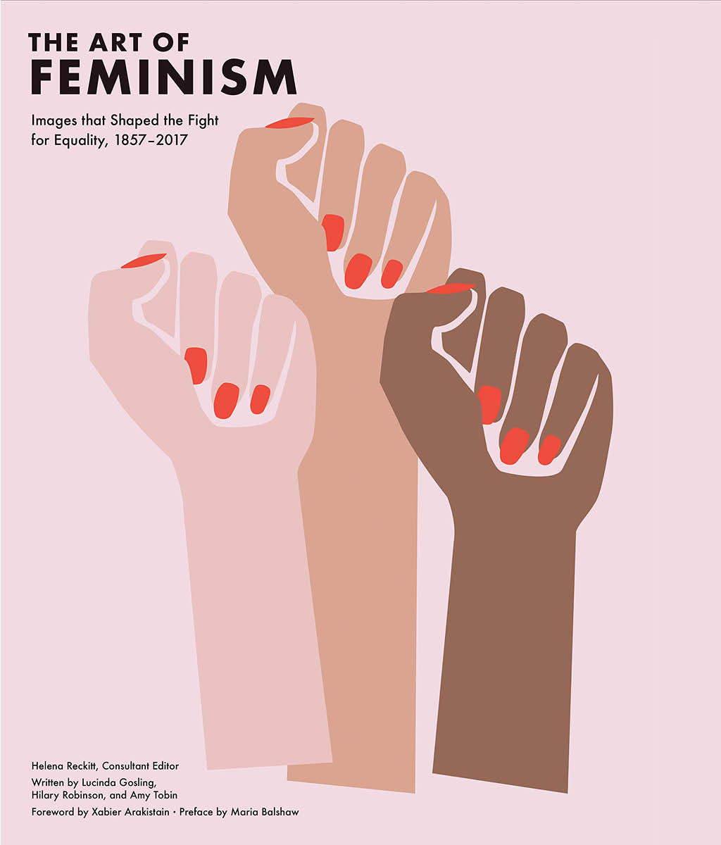 Art of Feminism by Lucinda Gosling, Hilary Robinson, Amy Tobin