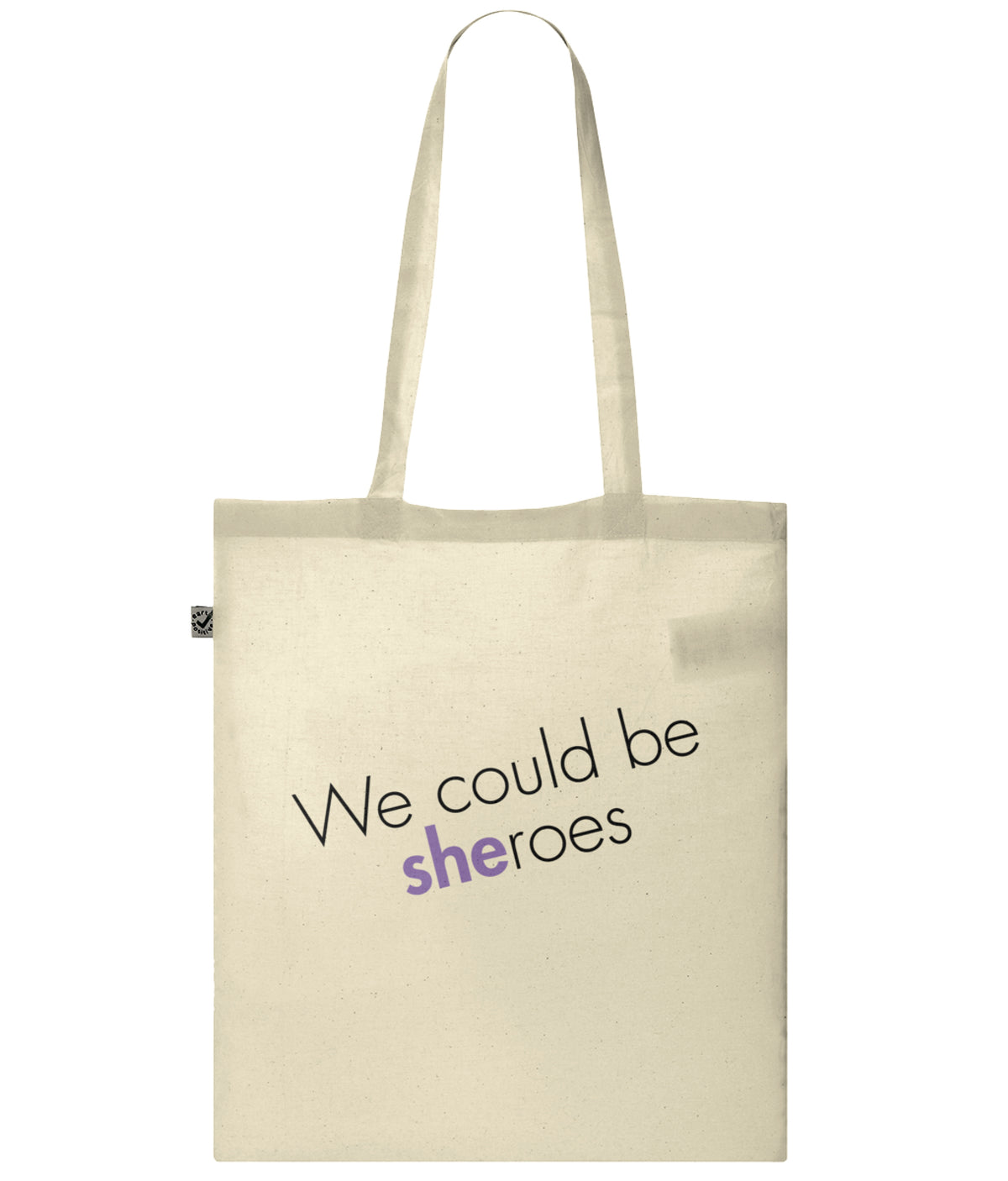We Could Be Sheroes Organic Combed Cotton Tote Bag Natural