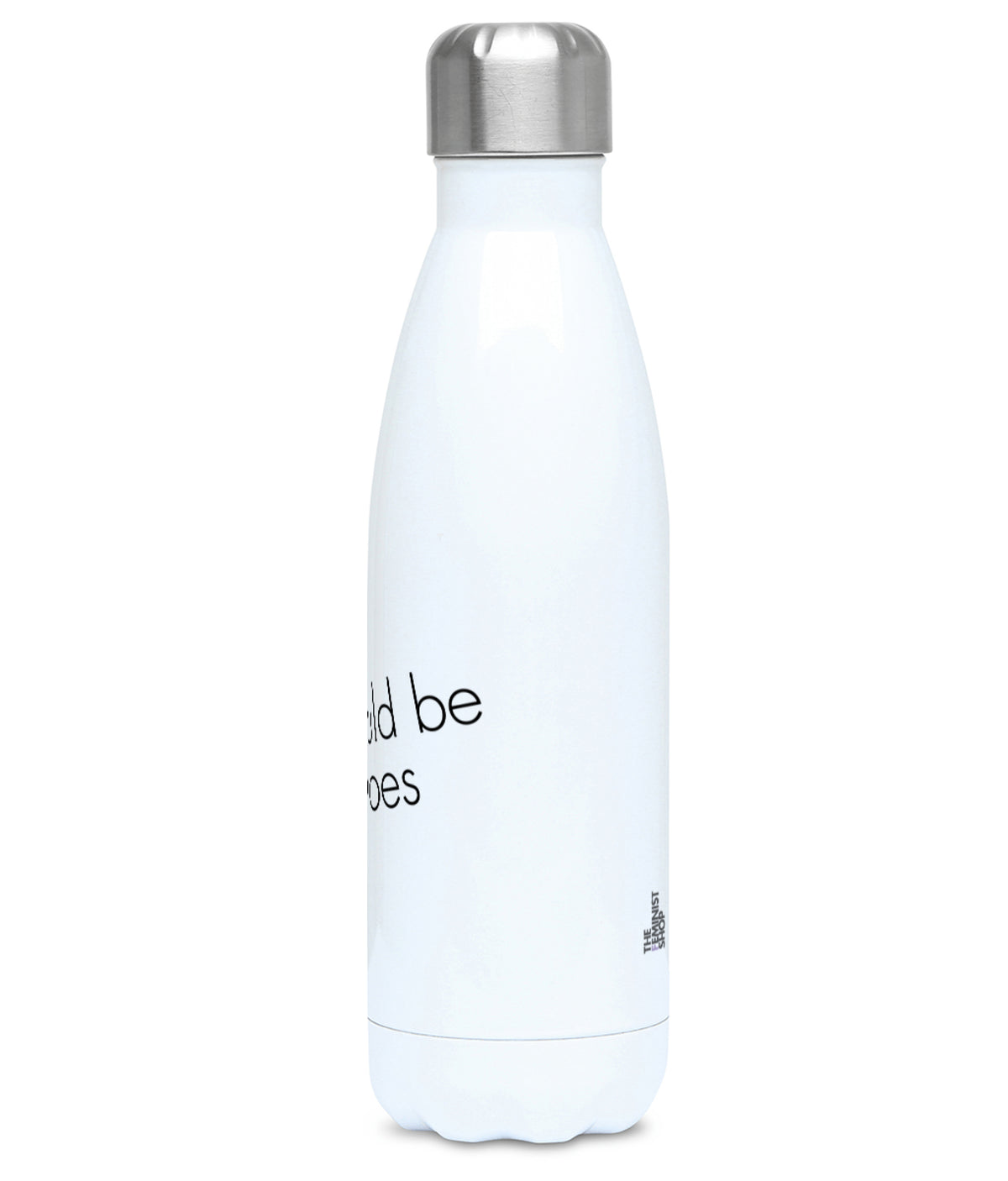 Feminist Water Bottle - We Could Be Sheroes - Right