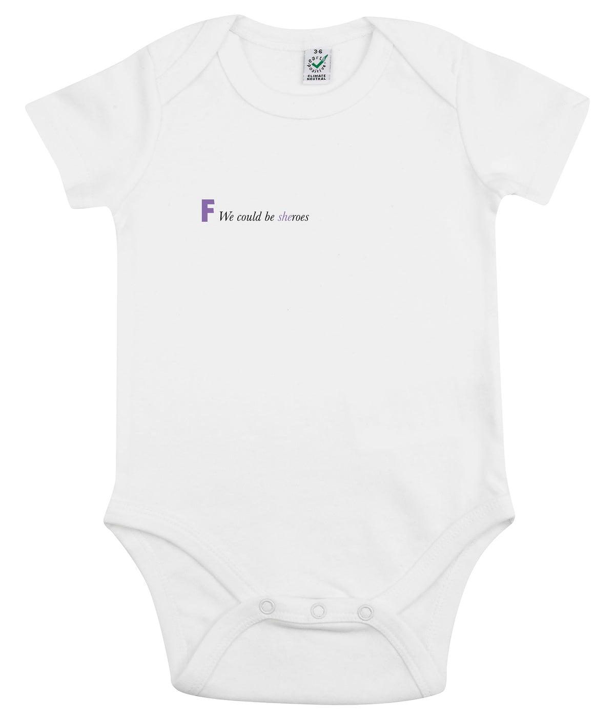 We Could Be Sheroes Organic Combed Cotton Babygrow White