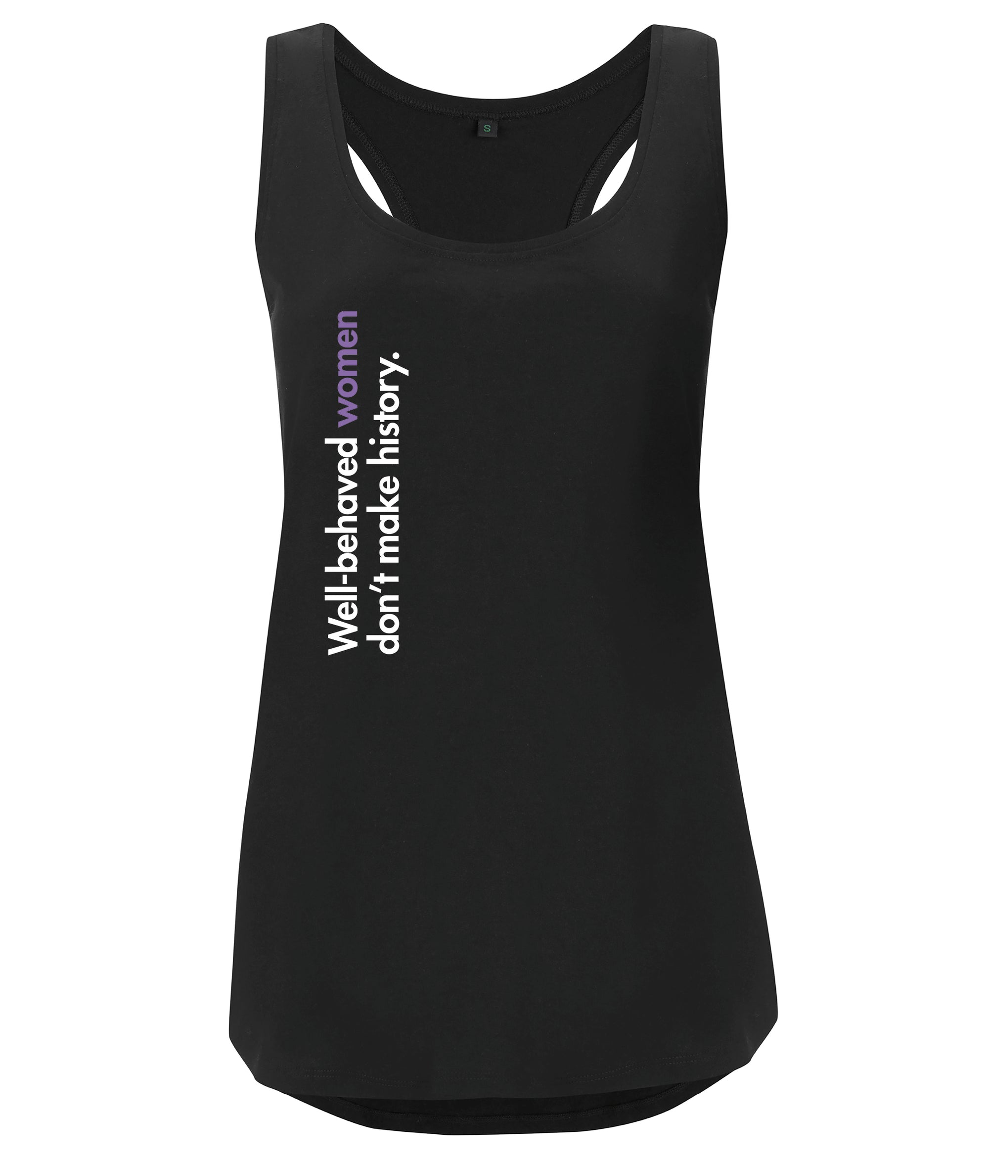 Well Behaved Women Don't Make History Organic Feminist Racerback Vest Black