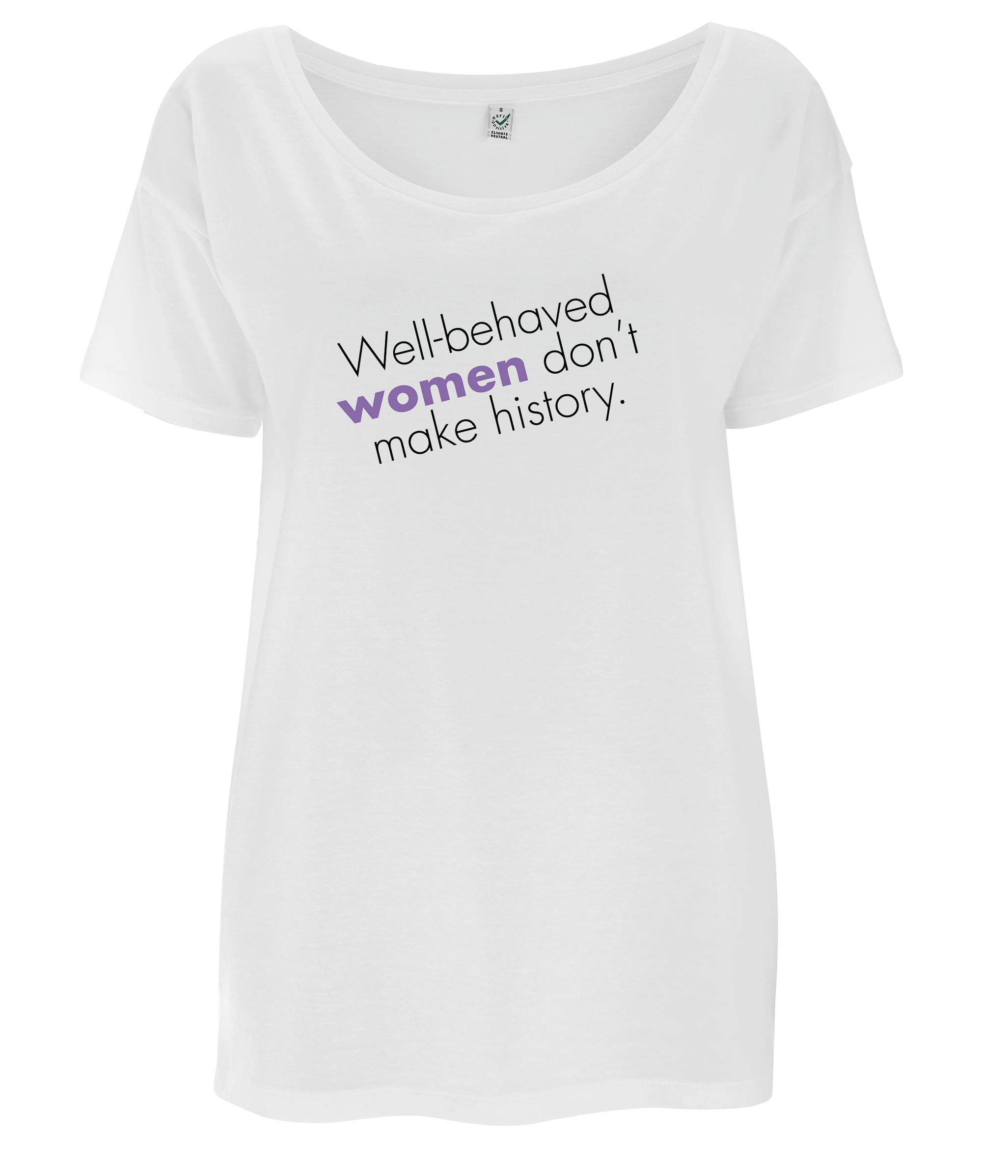 Well Behaved Women Don't Make History Tencel Blend Oversized Feminist T Shirt Black
