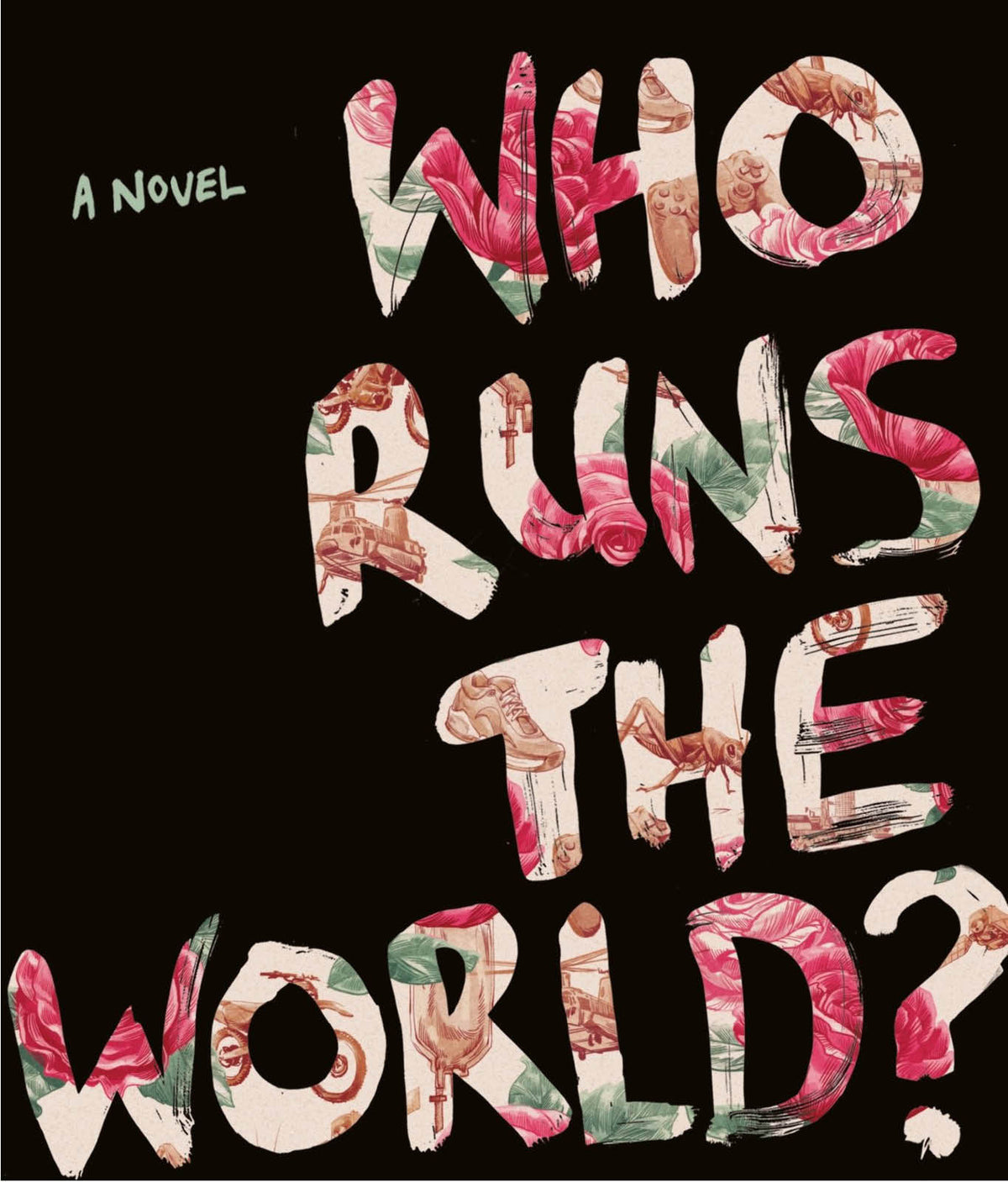 Who Runs the World by Virginia Bergin
