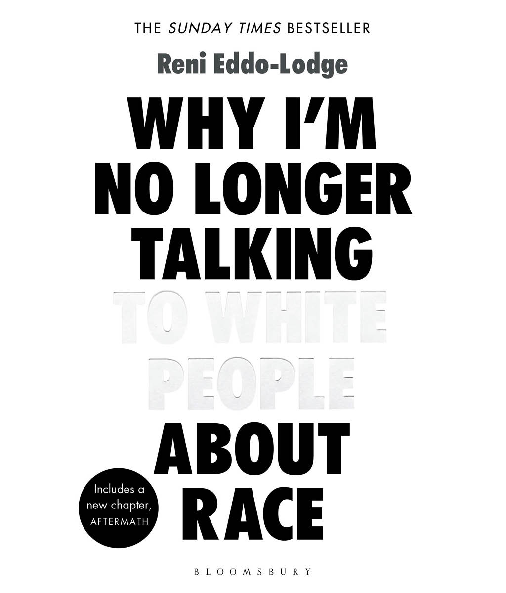 Why I'm No Longer Talking to White People About Race Reni Eddo-Lodge