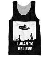 I Juan to Believe Tank Top