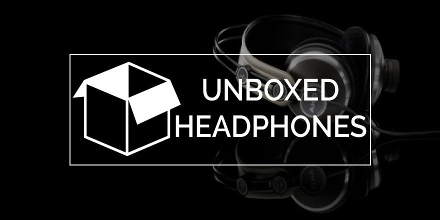 Unboxed Headphones