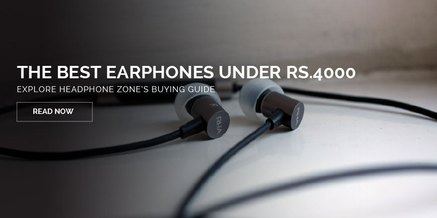 For the confused indian buyer: Best eaerphones under Rs 4000
