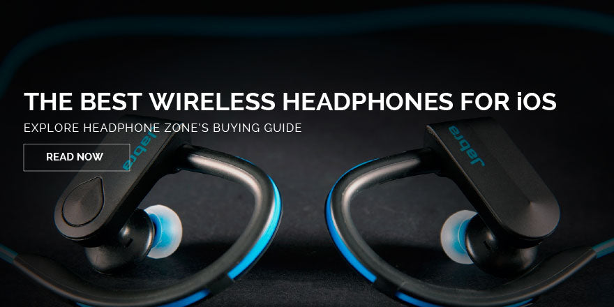 Best Wireless Headphones for apple iOS