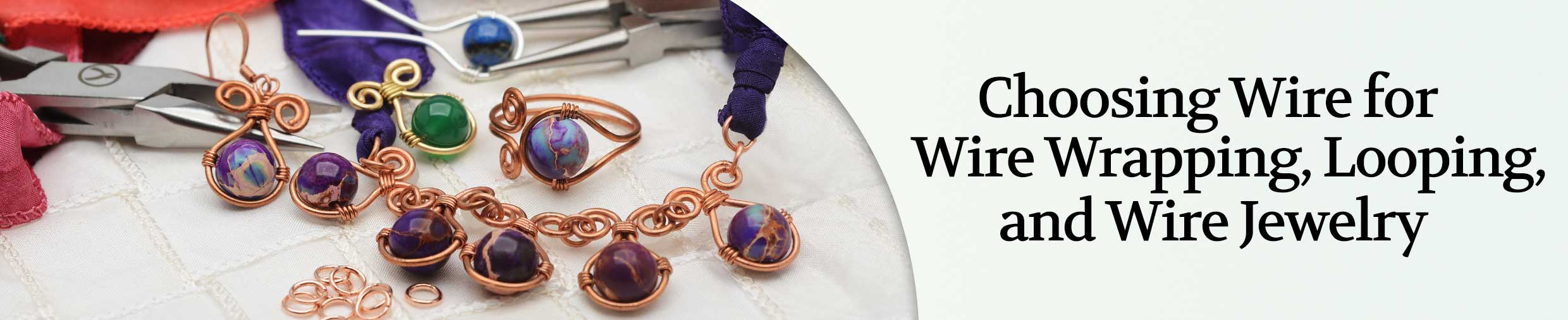 Product Guide: Choosing Wire for Wire Wrapping, Wire Looping, and Wire Jewelry