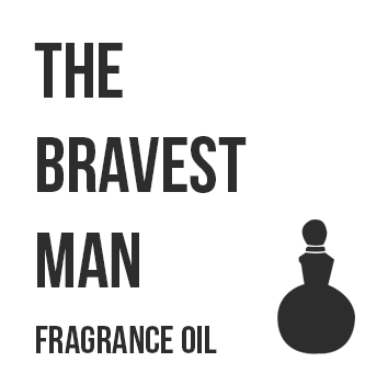 The Bravest Man Fragrance Oil