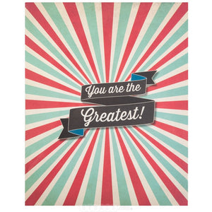 You Are The Greatest 8x10 Print