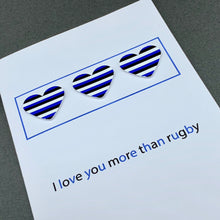 Load image into Gallery viewer, I love you more than rugby