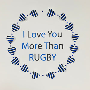 'I Love You More Than Rugby'