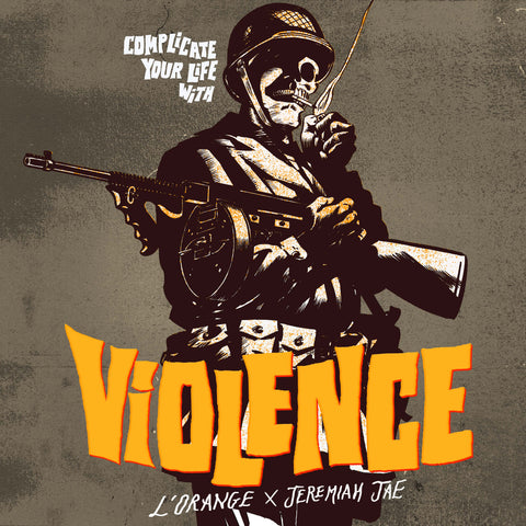 L'Orange & Jeremiah Jae - Complicate Your Life With Violence (LP)