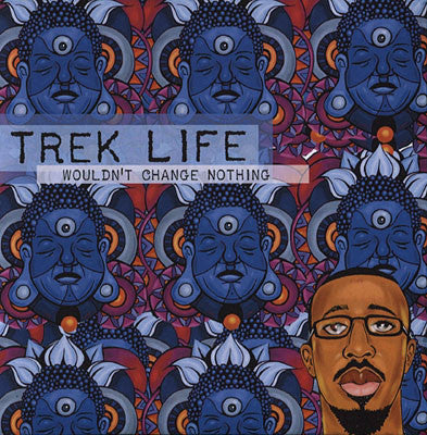 Trek Life - Wouldn't Change Nothing (CD)