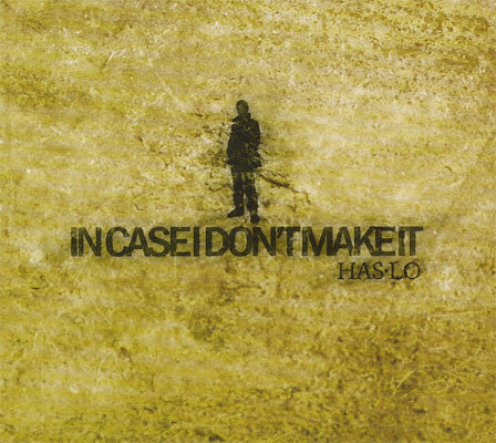Has-Lo - In Case I Don't Make It (CD)
