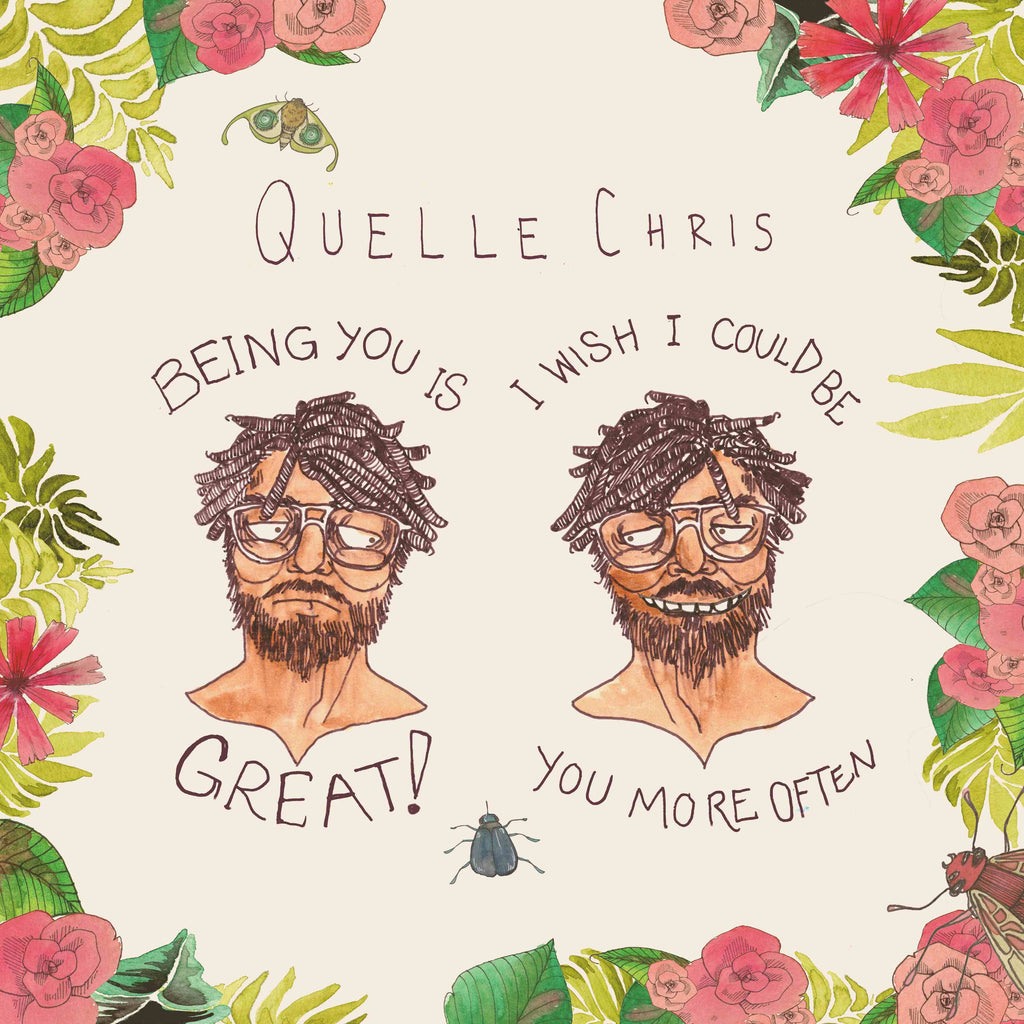 Quelle Chris - Being You Is Great, I Wish I Could Be You More Often (CD)