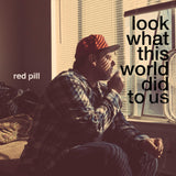 Red Pill - Look What This World Did To Us (Blue & Silver Edition LP)