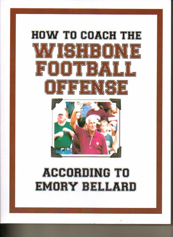 """How to Coach the Wishbone Football Offense, According to Emory Bellard"""