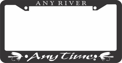 FISHING LICENSE PLATE FRAME-ANY RIVER ANY TIME