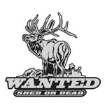 "BULL ELK DECAL Titled ""WANTED SHED OR DEAD"" By Upstream Images"