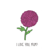 Load image into Gallery viewer, i love you, mum!