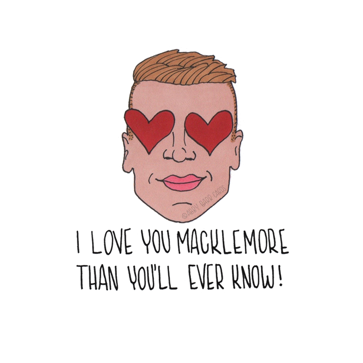 i love you macklemore than you'll ever know