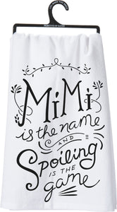 Mimi is the Name and Spoiling is the Game Dish Towel
