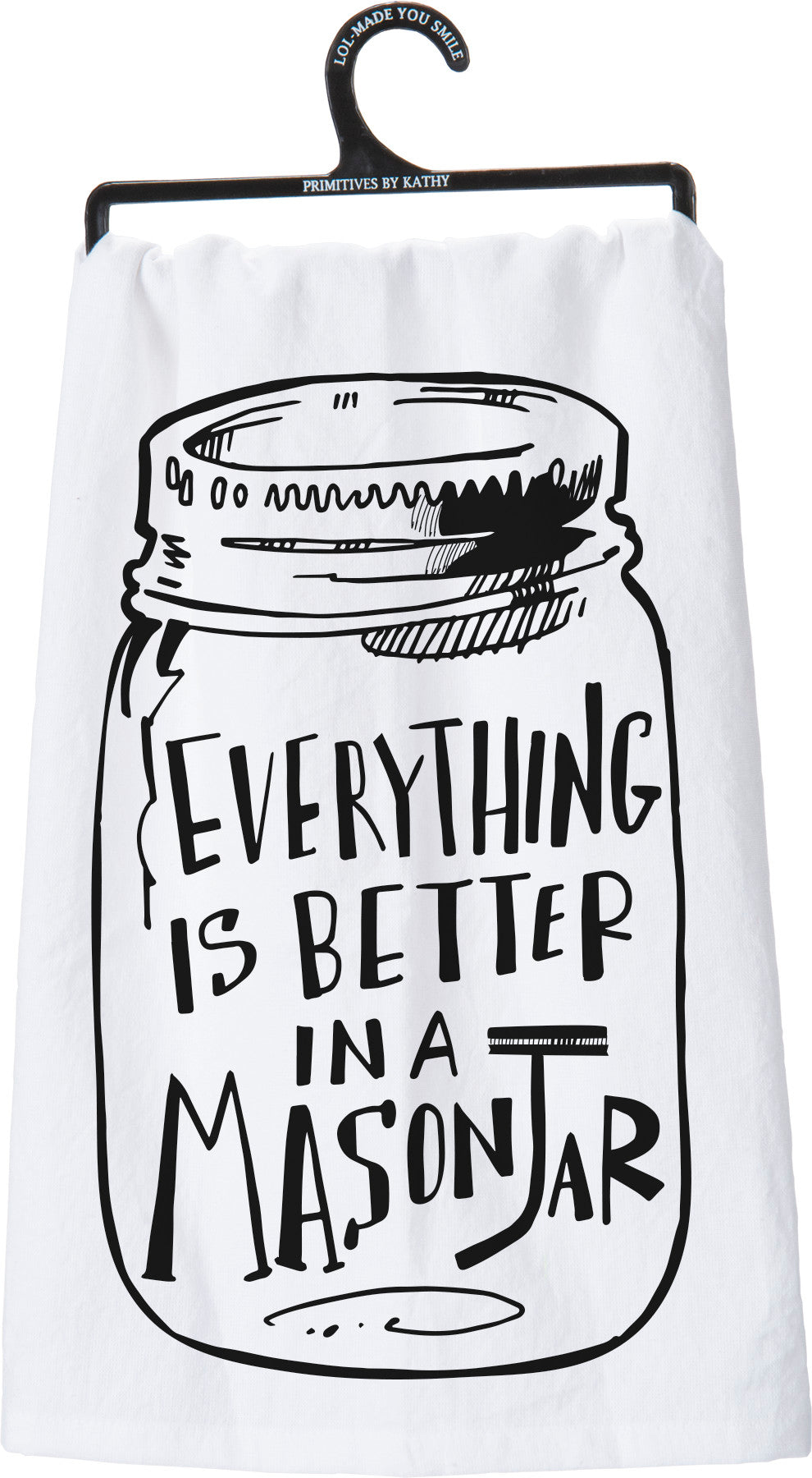 Everything Is Better In A Mason Jar Dish Towel