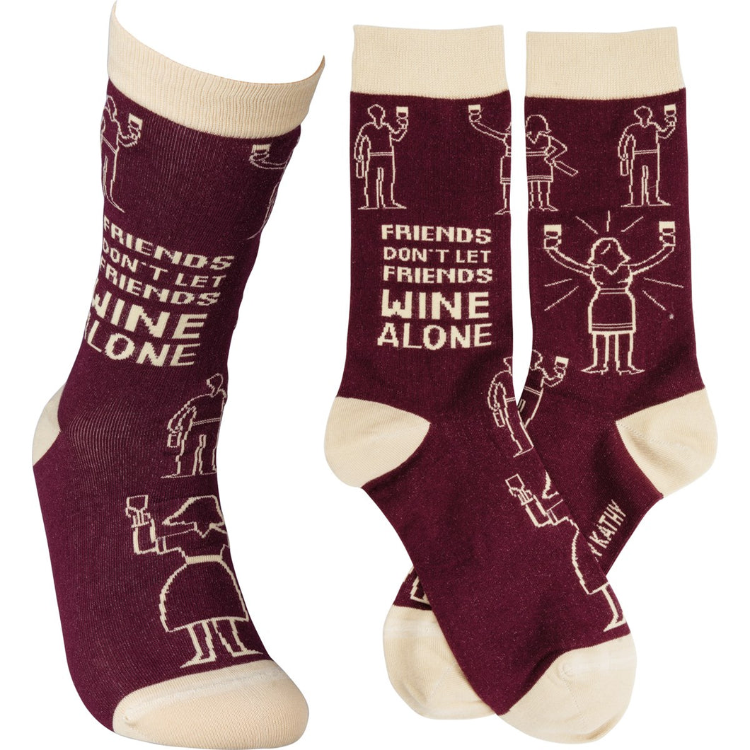 Friends don'let friends wine alone Socks