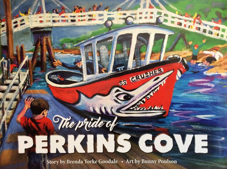 The Pride of Perkins Cove by Brenda Yorke Goodale