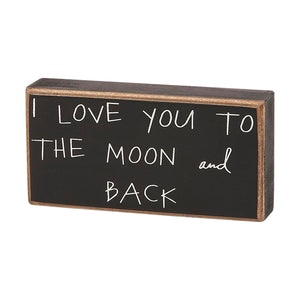 I Love You to the Moon and Back Box Sign