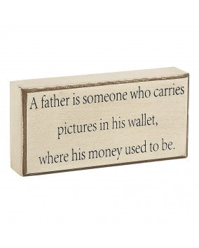 A Father is Someone Box Sign