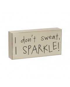 I Don't Sweat I Sparkle Box Sign