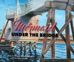 Mermaid Under the Bridge by Brenda Yorke Goodale