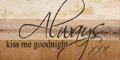 Always Kiss Me Goodnight Reclaimed Wood Box Sign
